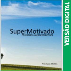 livro-supermotivado-histórias-motivacionais-volume1